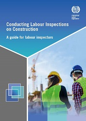 Conducting Labour Inspections on Construction - A guide for labour inspectors