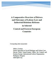 A Comparative Overview of Drivers and Outcomes of Labour Law and Industrial Relations Reforms in Selected Central and Eastern European Countries +